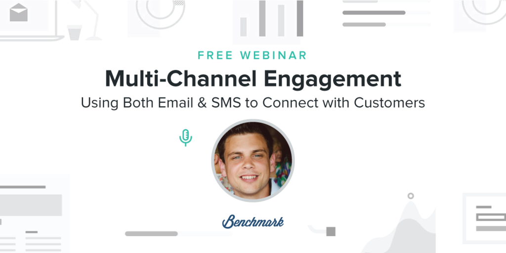 Special Webinar on Multi-Channel Engagement: Using Both Email & SMS to Connect with Customers