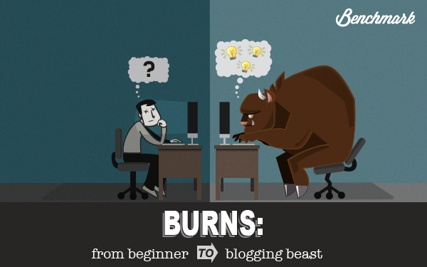 Burns: From Beginner to Blogging Beast