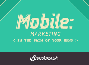 Mobile: Marketing in the Palm of Your Hand