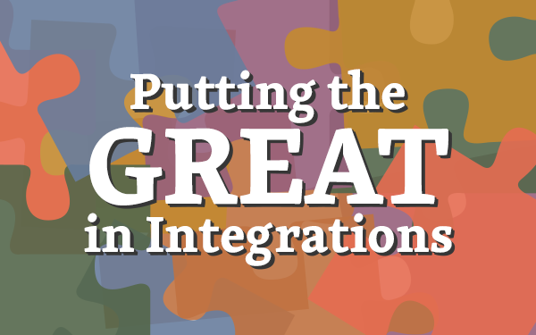 Putting the GREAT in Integrations