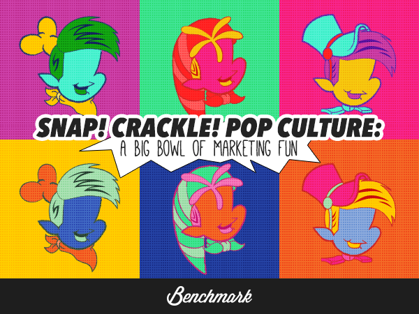 Snap! Crackle! Pop Culture! A Big Bowl of Marketing Fun