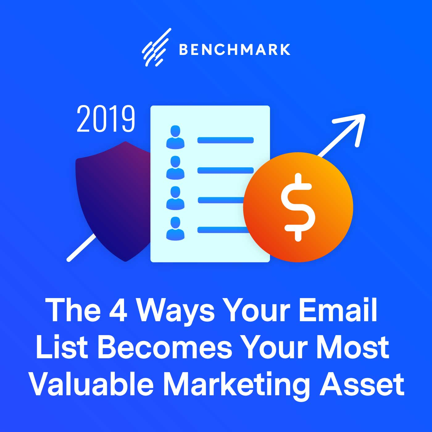 The 4 Ways Your Email List Becomes Your Most Valuable Marketing Asset