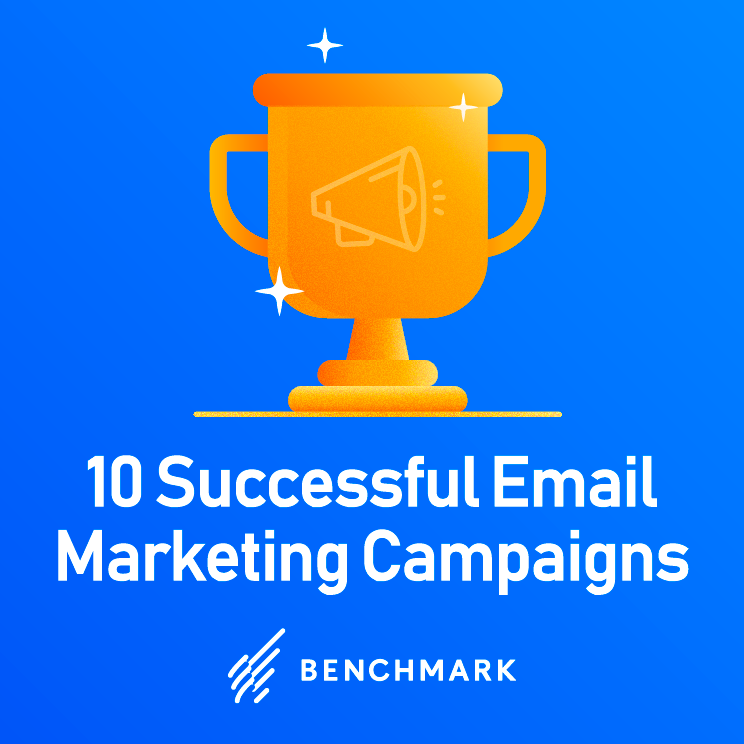10 Successful Email Marketing Campaigns and Why They Worked