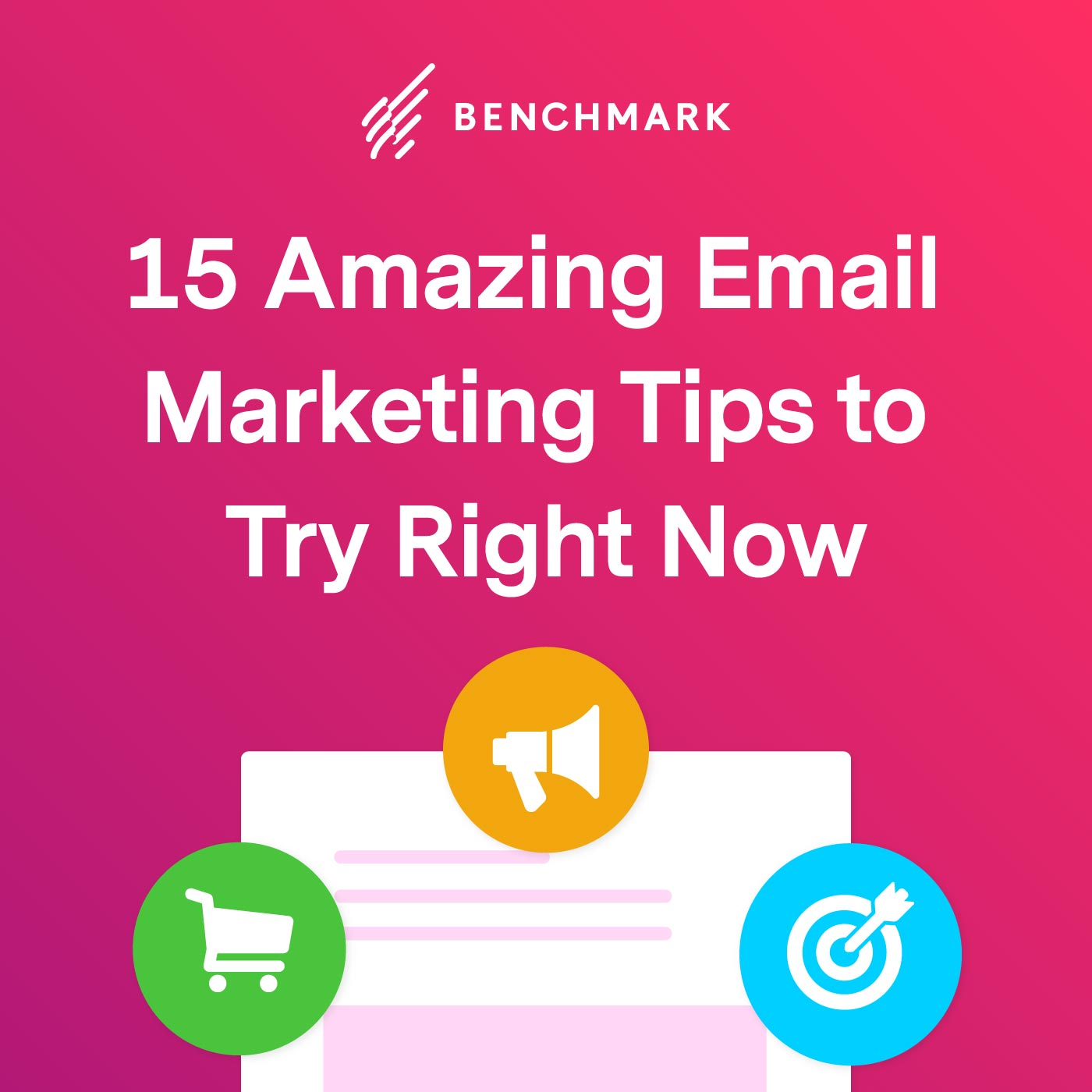 15 Amazing Email Marketing Tips to Try Right Now