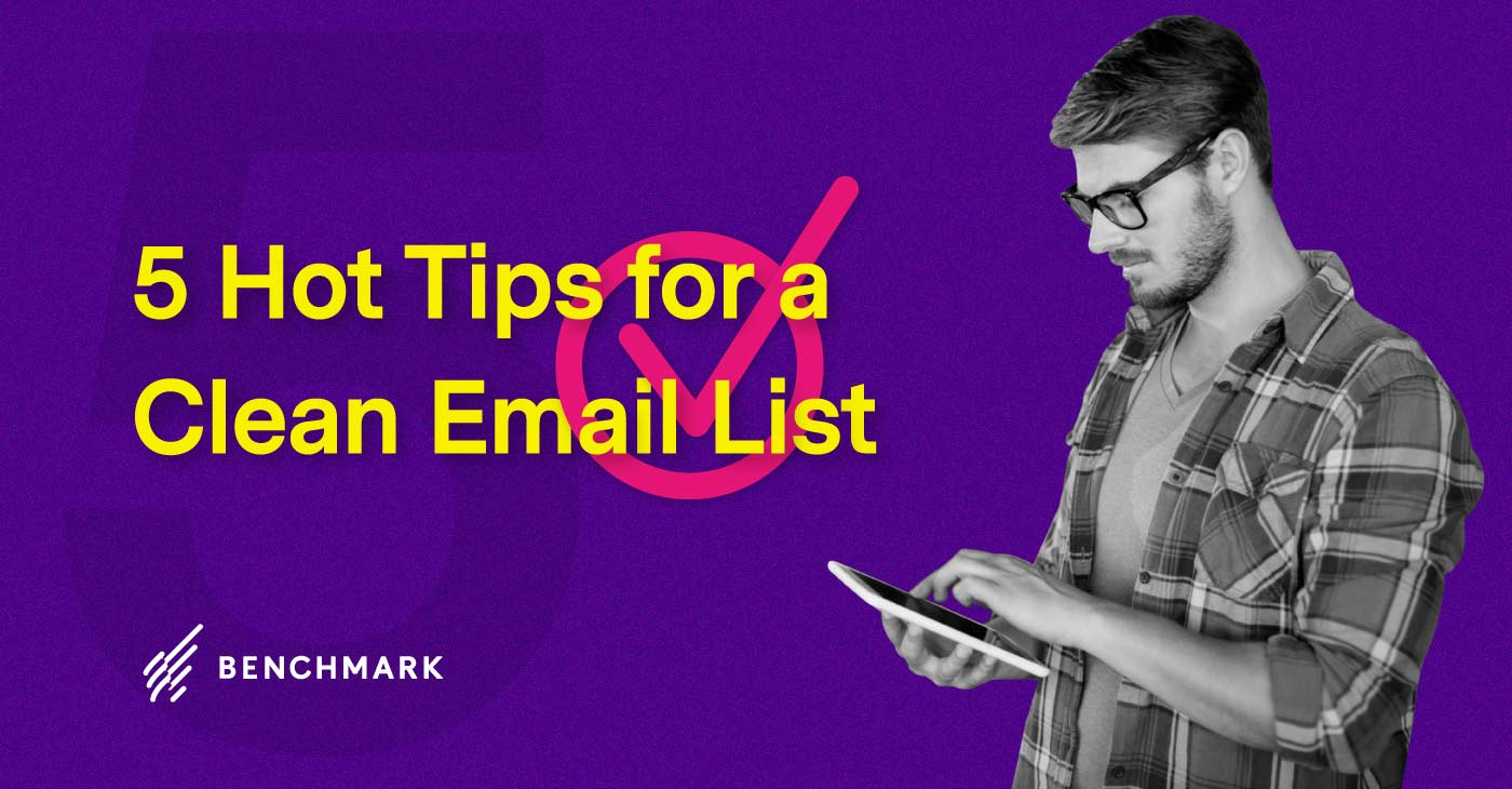 5 Hot Tips for a Clean Email List