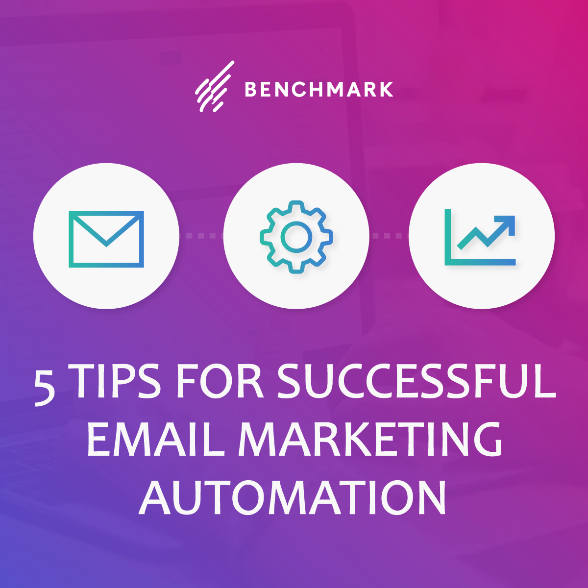 5 Tips for Successful Email Marketing Automation