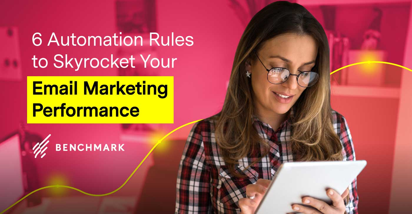 6 Automation Rules to Skyrocket Your Email Marketing Performance