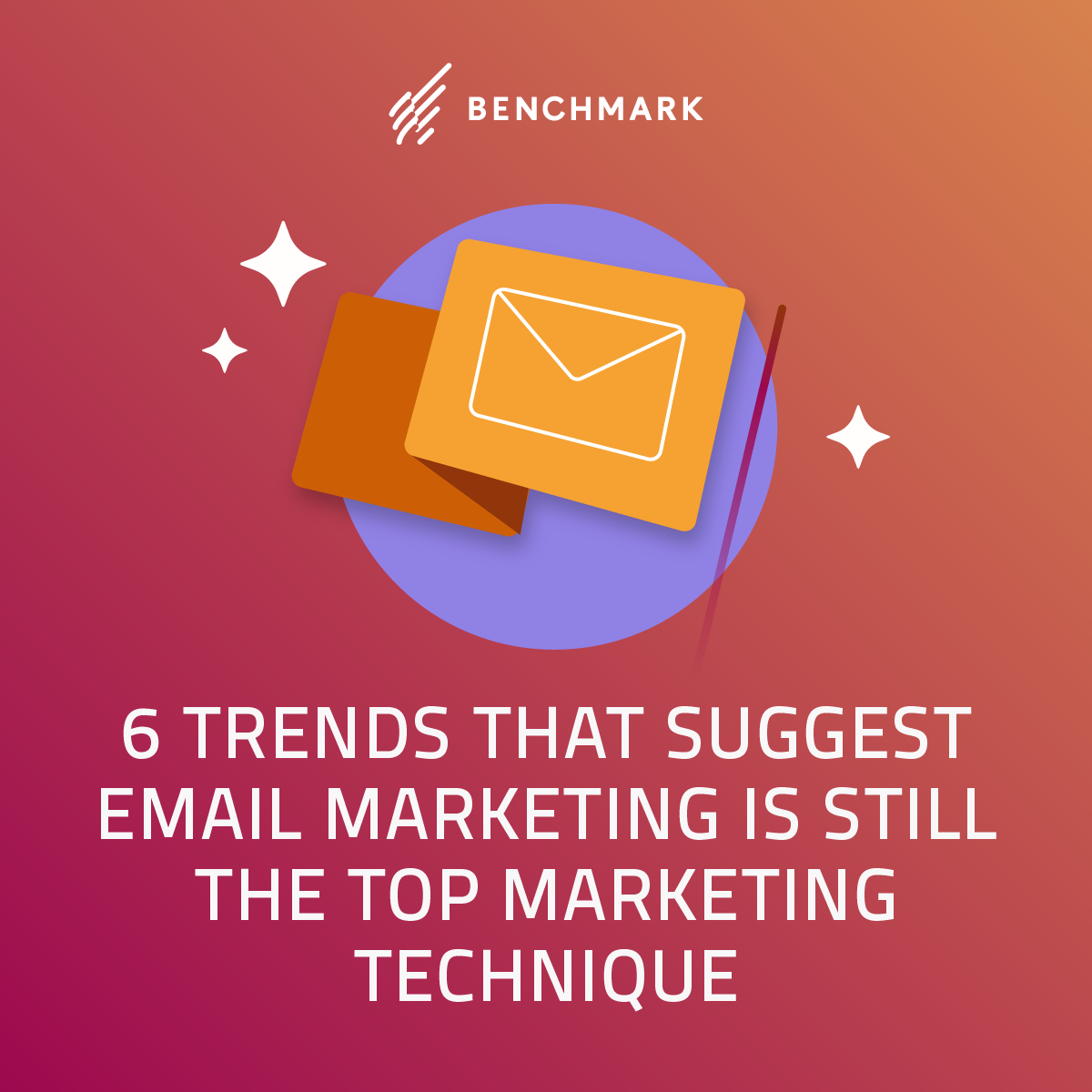 6 Trends That Suggest Email Marketing Is Still the Top Marketing Technique