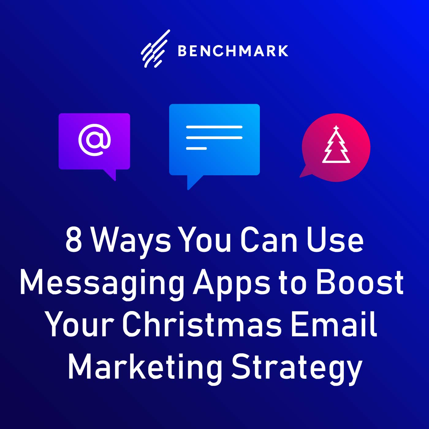 8 Ways You Can Use Messaging Apps to Boost Your Christmas Email Marketing Strategy