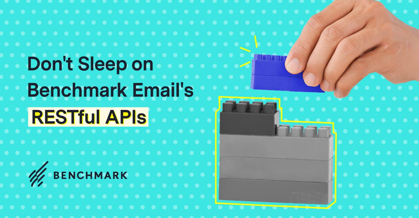 Don't Sleep on Benchmark Email's RESTful APIs