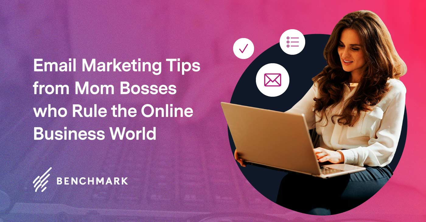 Email Marketing Tips from Mom Bosses who Rule the Online Business World