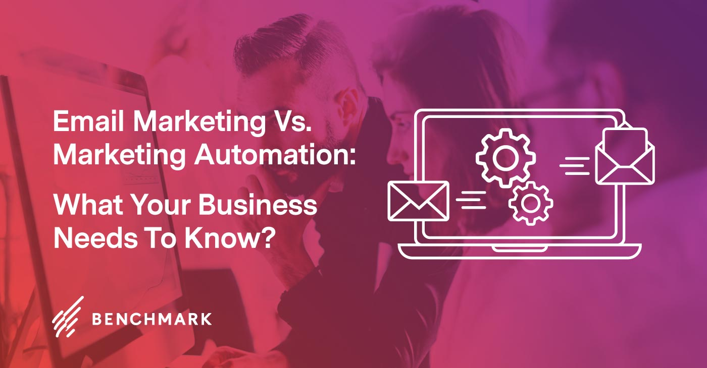 Email Marketing vs. Marketing Automation: What Your Business Needs To Know
