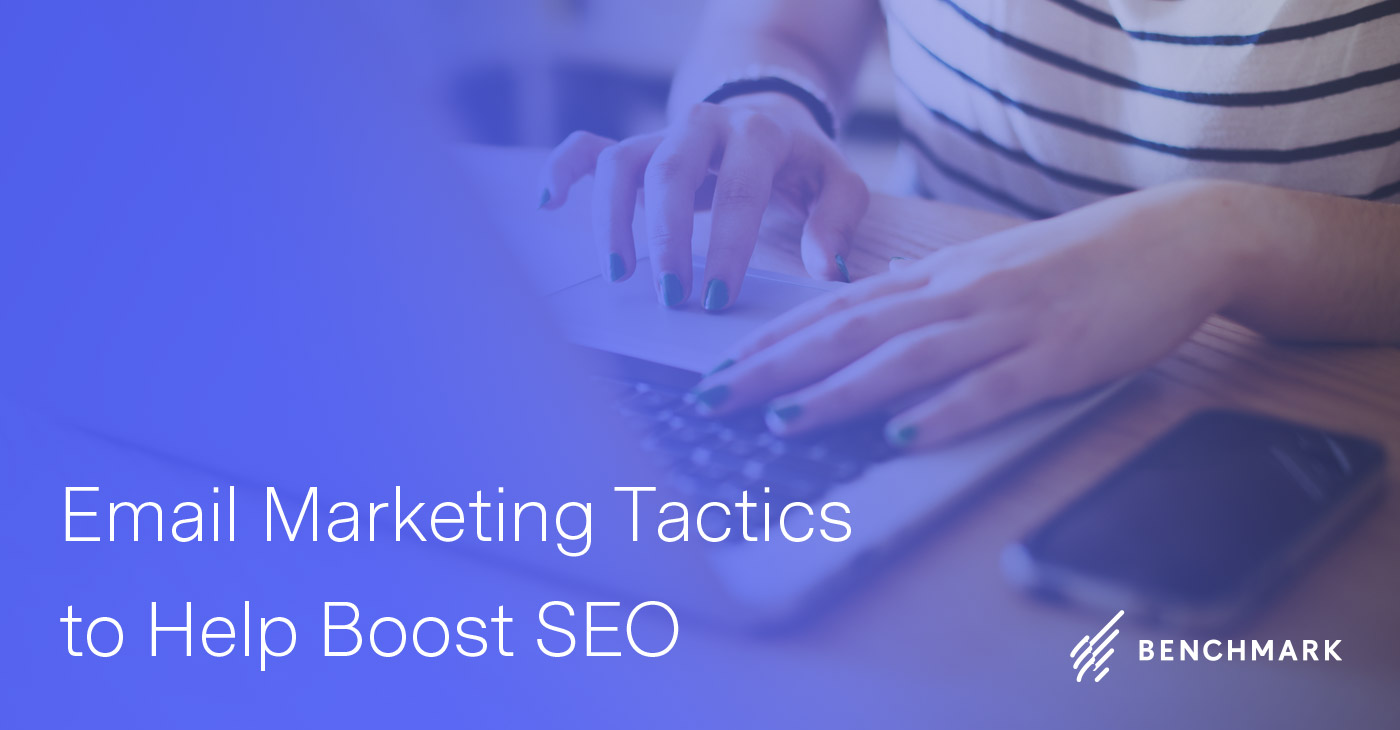 Email Marketing Tactics to Help Boost SEO