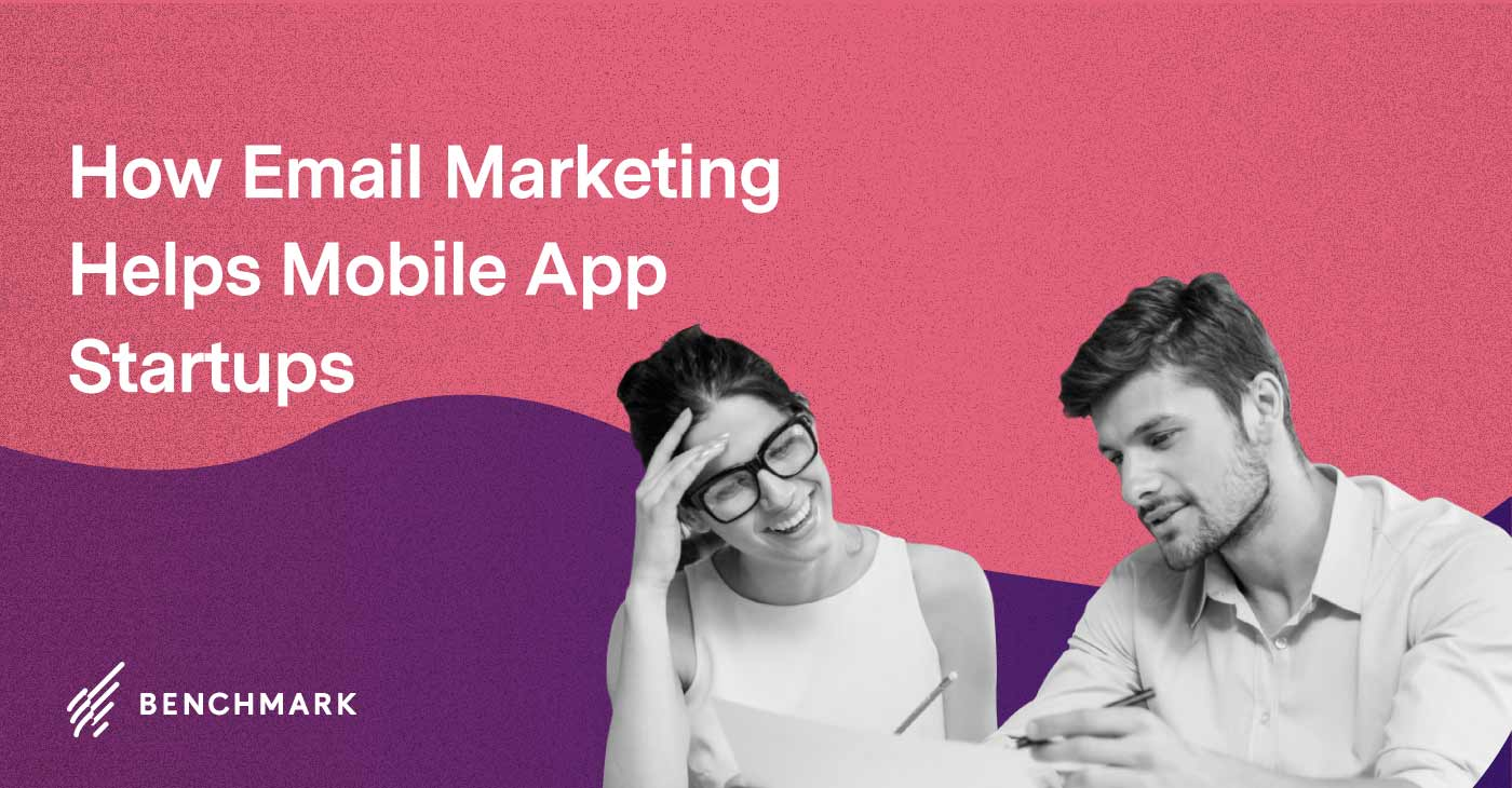 How Email Marketing Helps Mobile App Startups