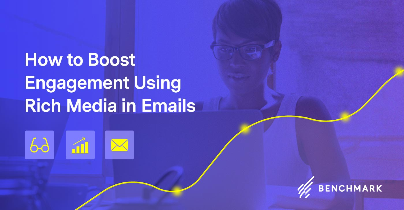 How to Boost Engagement Using Rich Media in Emails