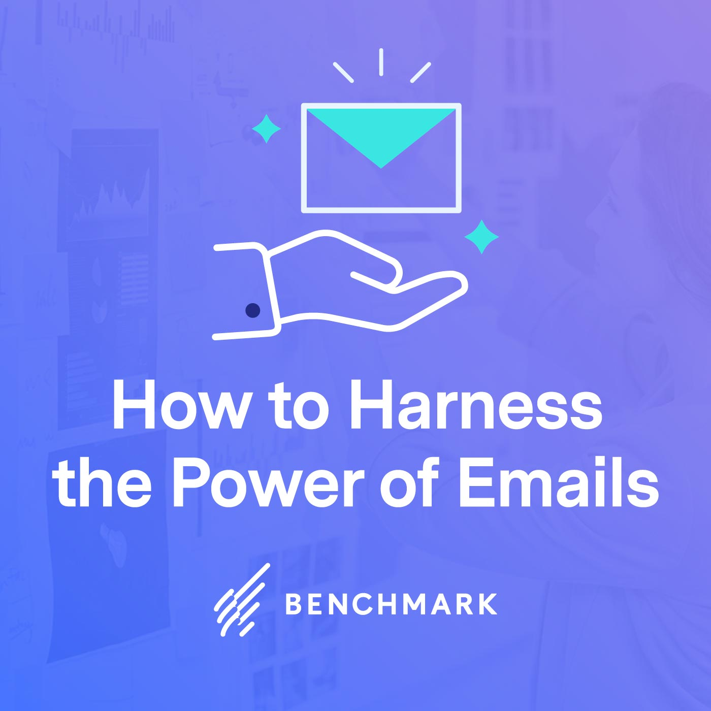 How to Harness the Power of Emails at Every Stage of Your Buyers' Journey