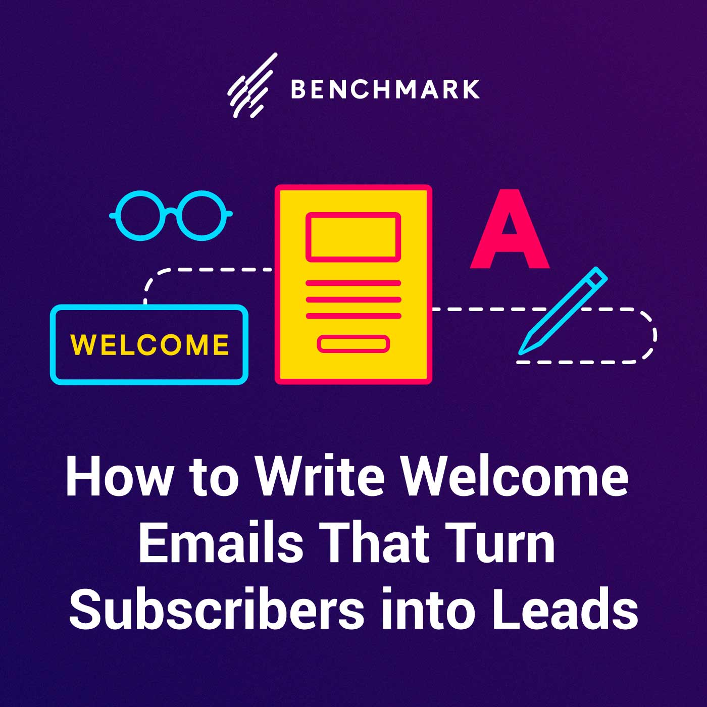 How to Write Welcome Emails That Turn Subscribers into Leads