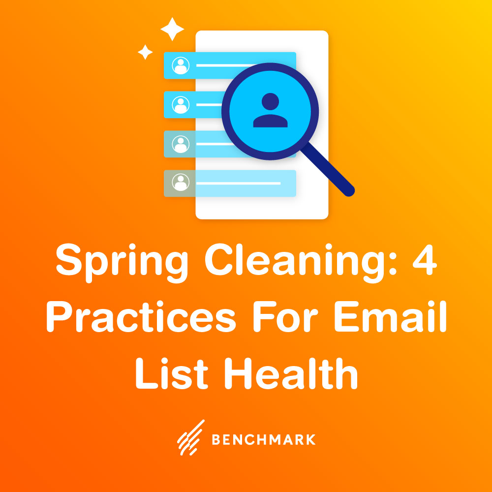 Spring Cleaning: 4 Practices For Email List Health