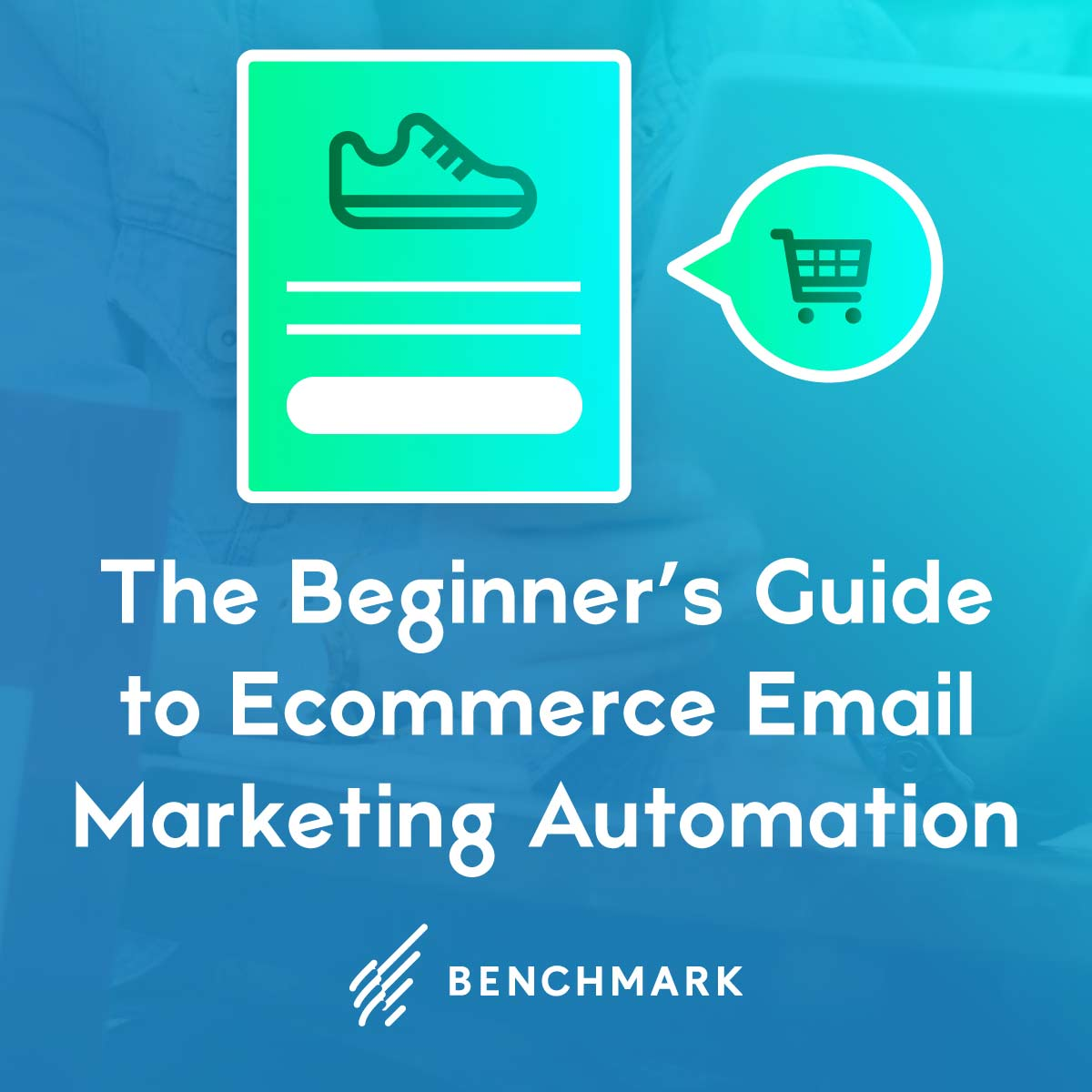 The Beginner's Guide to Ecommerce Email Marketing Automation