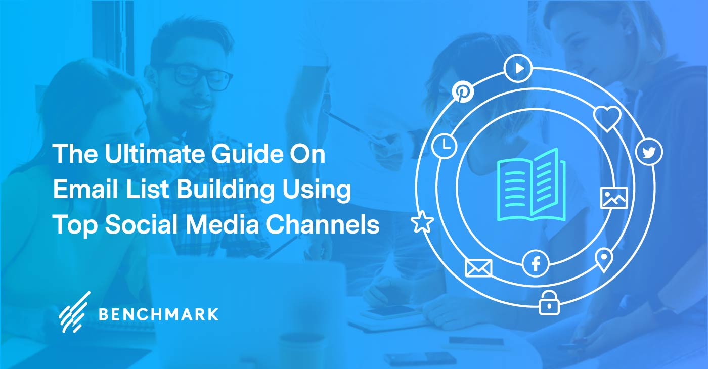 The Ultimate Guide On Email List Building Using Top Social Media Channels