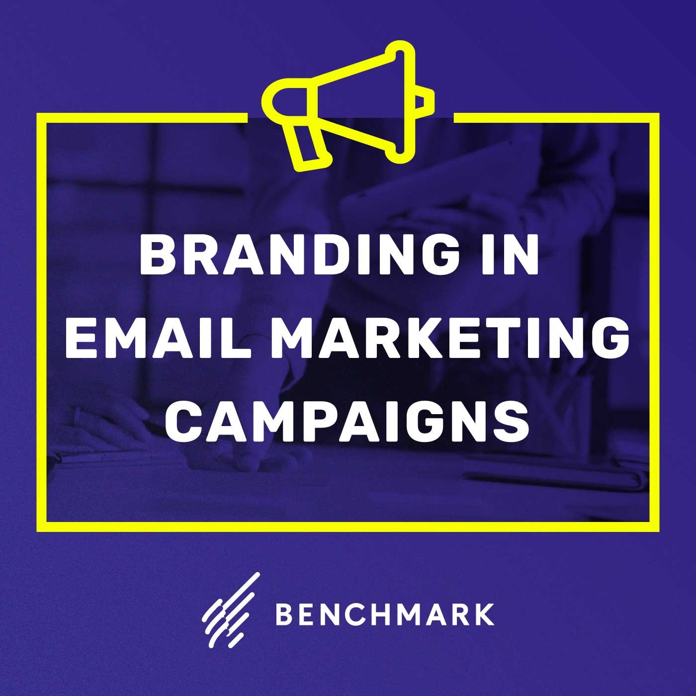 The Importance of Having A Strong Brand in Email Marketing Campaigns