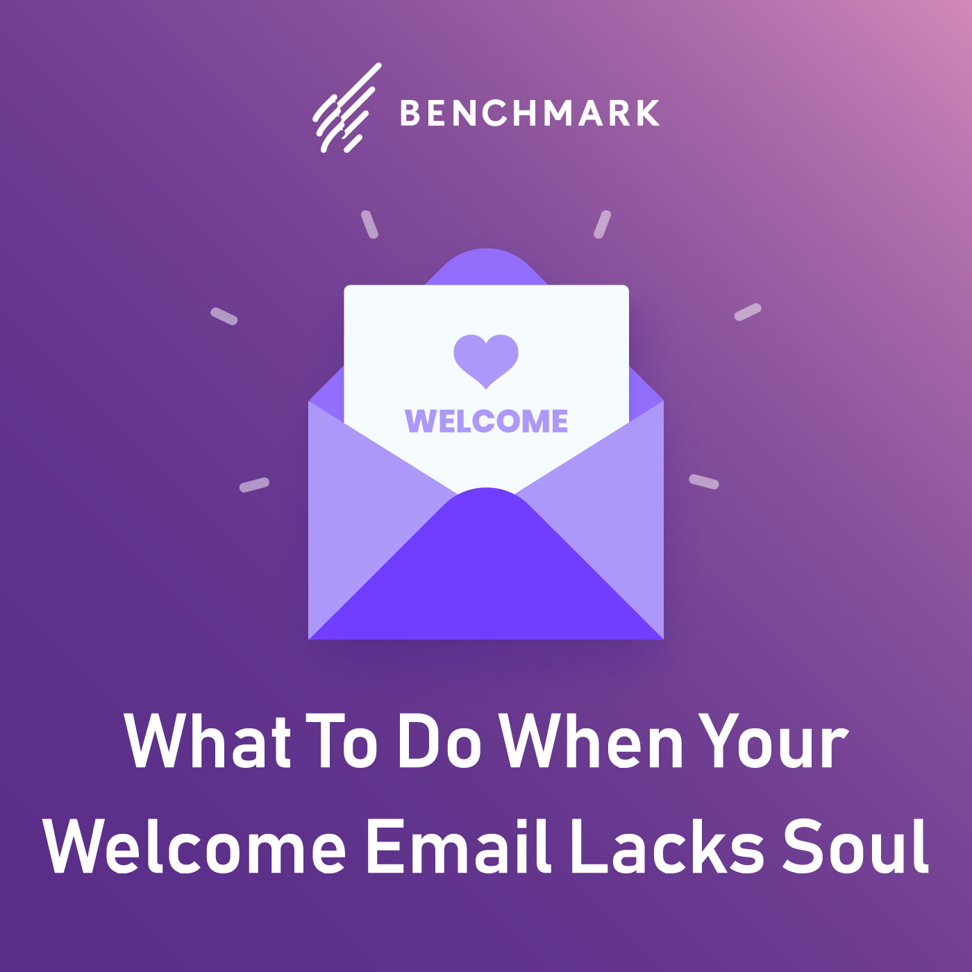 What To Do When Your Welcome Email Lacks Soul