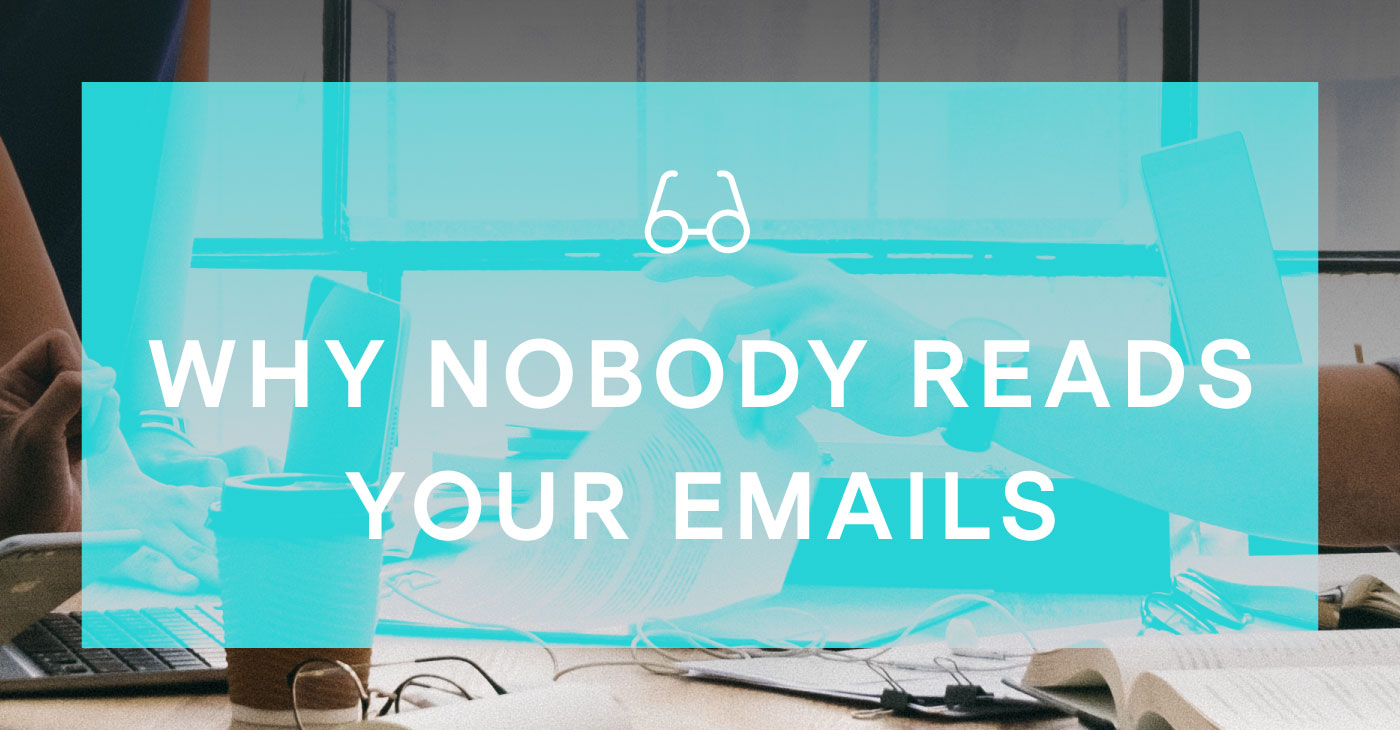 Why Nobody Reads Your Emails