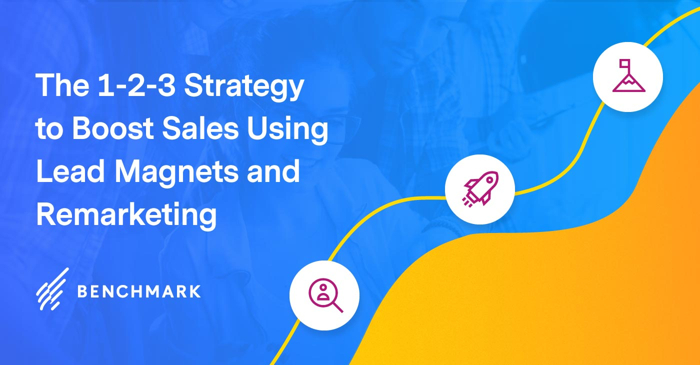 The 1-2-3 Strategy to Boost Sales Using Lead Magnets and Remarketing